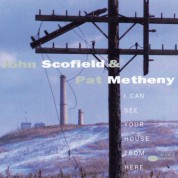 John Scofield, Pat Metheny: I Can See Your House From Here - CD