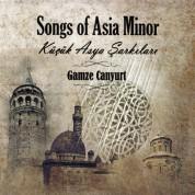 Gamze Canyurt: Songs Of Asia Minor Küçük Asya Şarkıları - CD