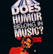 Frank Zappa: Does Humor Belong In Music? - CD