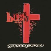 Bush: Deconstructed - Plak