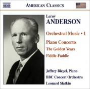 Leonard Slatkin: Anderson, L.: Orchestral Music, Vol. 1 - Piano Concerto in C Major / The Golden Years / Fiddle-Faddle - CD
