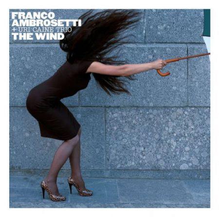 Franco Ambrosetti, Uri Caine Trio: The Wind - CD