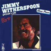 Jimmy Witherspoon: Spoon's Life - Plak