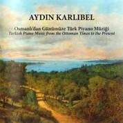 Aydın Karlıbel: Osmanlı'dan Günümüze Piyano Müziği - CD