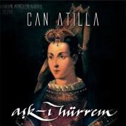 Can Atilla: Aşk-ı Hürrem - CD