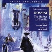 Opera Explained: Rossini - The Barber of Seville - CD