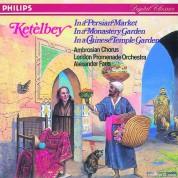 Ambrosian Chorus, London Promenade Orchestra, Alexander Faris: Ketèlbey: In A Persian Market - CD
