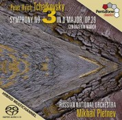 Mikhail Pletnev, Russian National Orchestra: Tchaikovsky: Symphony No. 3 in D major, Op. 29, Coronation March - SACD