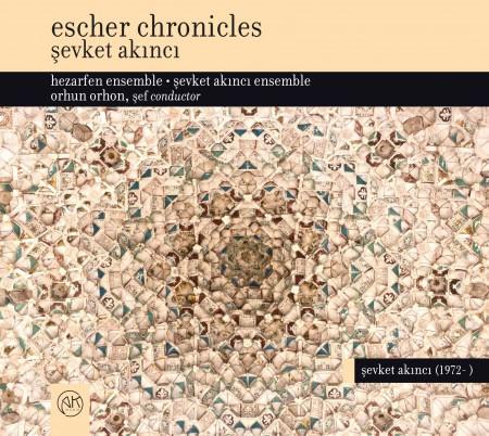 Şevket Akıncı: Escher Chronicles - CD