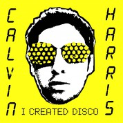 Calvin Harris: I Created Disco - Plak