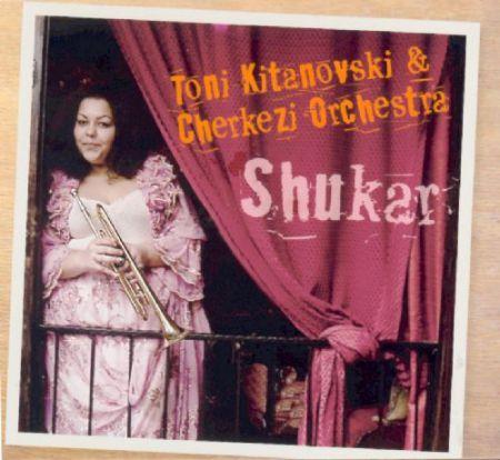 Toni Kitanovski: Shukar - CD