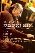 Friedrich Gulda - So What?! - DVD