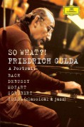 Friedrich Gulda - So What?! - DVD
