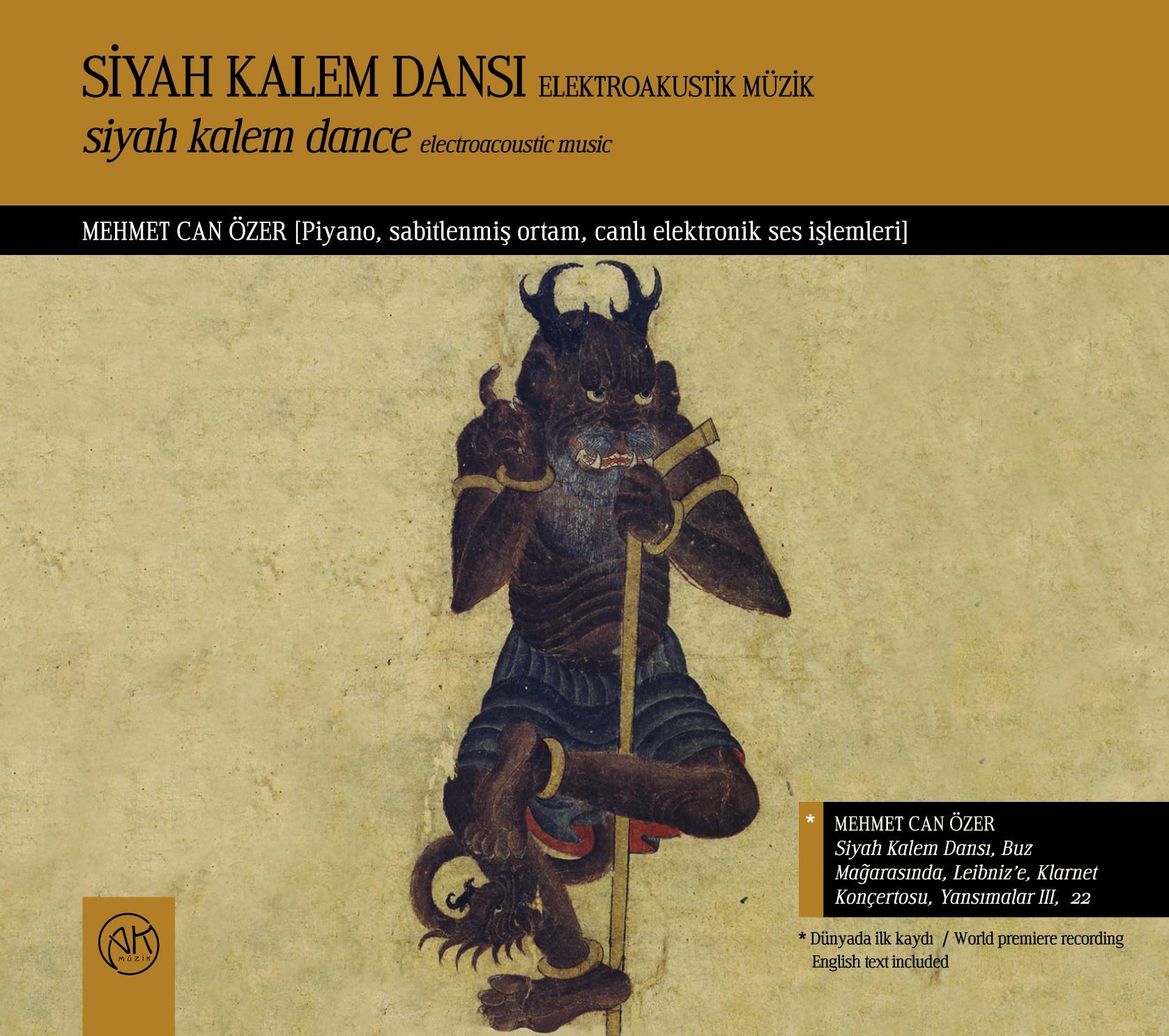 Mehmet Can Özer: Siyah Kalem Dansı –Elektroakustik Müzik - CD - Opus3a