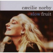 Caecilie Norby: Slow Fruit - CD