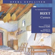 Opera Explained: Bizet - Carmen - CD