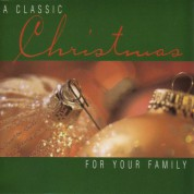 Çeşitli Sanatçılar: A Classic Christmas: for Your Family - CD