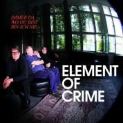 Element Of Crime: Immer Da Wo Du Bist Bin ich Nie - Plak