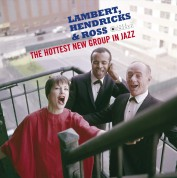Lambert, Hendricks & Ross - The Hottest New Group In Jazz + 2 Bonus Tracks!  (Deluxe Gatefold Edition. Photographs By William Claxton) - Plak