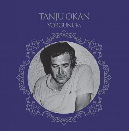 Tanju Okan: Yorgunum - Plak