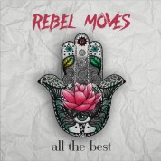 Rebel Moves: All The Best - Plak
