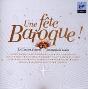 Anne Sofie von Otter, Natalie Dessay, Philippe Jaroussky, Topi Lehtipu, Ann Hallenberg, Marijana Mijanovic, Le Concert d'Astree, Emmanuelle Haim: Une Fête Baroque! / A Baroque Fest - CD