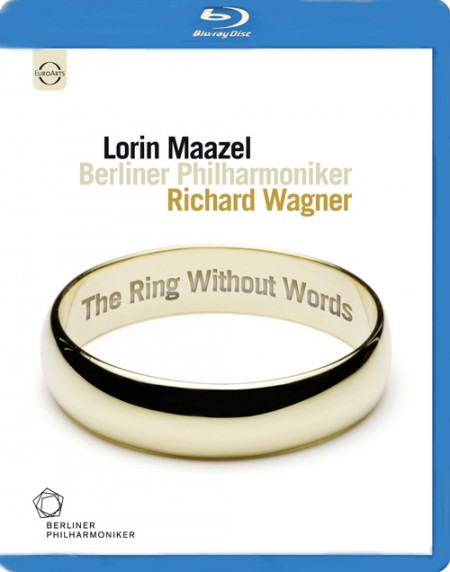 Berliner Philharmoniker, Lorin Maazel: Wagner: The Ring Without Words - BluRay