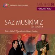 Erkan Yüksel, Uğur Onuk, Demir Karabaş: TRT Arşiv Serisi 50 - Saz Muskimizden Seçmeler 3 - CD