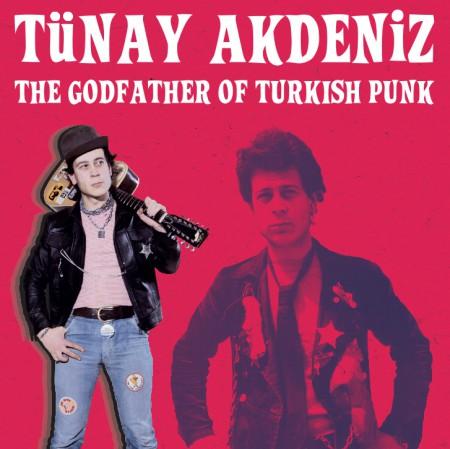 Tünay Akdeniz: The Godfather Of Turkish Punk - CD