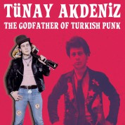 Tünay Akdeniz: The Godfather Of Turkish Punk - CD