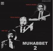 Arif Sağ, Musa Eroğlu, Muhlis Akarsu: Muhabbet 2 - Plak