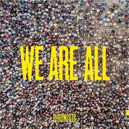 Phronesis: We Are All - Plak