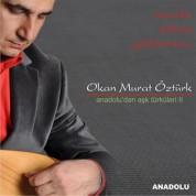 Okan Murat Öztürk: Anadolu'dan Aşk Türküleri 2 / Sevda Sitem Götürmez - CD