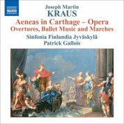 Patrick Gallois: Kraus, J.M.: Aeneas in Carthage - Overtures, Ballet Music and Marches - CD