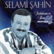Selami Şahin: Şarkılarım ve Ben - CD