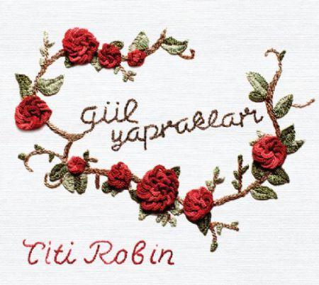Thierry Titi Robin: Gül Yaprakları - CD