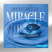 Seda Bağcan: Miracle - Sadhana Chants - CD