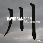 David Sanborn: Time And The River - Plak