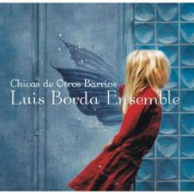 Luis Borda Ensemble: Chicas De Otros Barrios - CD