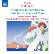 Adriano: Pilati: Concerto for Orchestra - Suite for Strings and Piano - CD