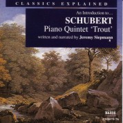 Classics Explained: Schubert - Piano Quintet in A Major, 'Trout' - CD