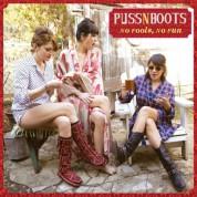 Puss N Boots: No Fools, No Fun - Plak