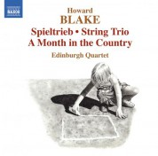 Edinburgh Quartet: Blake: Spieltrieb - A Month in the Country - CD