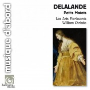 Les Arts Florissants, William Christie: Delalande: Petits Motets - CD