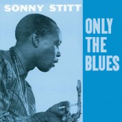 Sonny Stitt: Only The Blues + 7 Bonus Tracks - CD