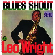 Leo Wright: Blues Shout (Remastered) - Plak