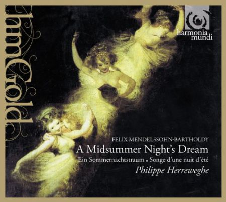 Collegium Vocale Gent, Orchestre des Champs-Élysées, Philippe Herreweghe: Mendelssohn-Bartholdy: A Midsummer Night's Dream - CD