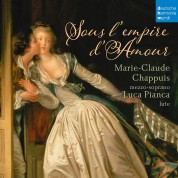 Marie-Claude Chappuis, Luca Pianca: Sous L'Empire De L'Amour - CD