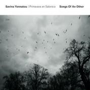 Primavera en Salonico, Savina Yannatou: Songs Of An Other - CD