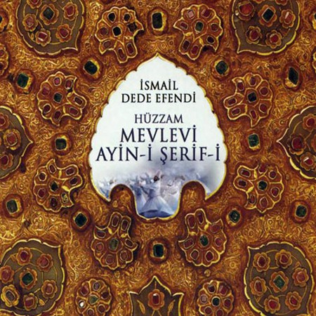 Çeşitli Sanatçılar: İsmail Dede Efendi: Hüzzam Mevlevi Ayini - CD
